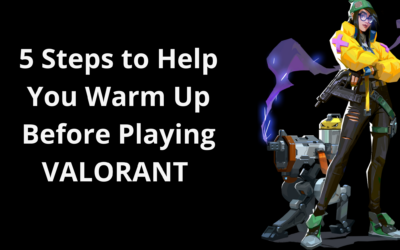 3 Steps to Help You Warm Up Before Playing VALORANT